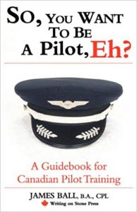 So, You Want to Be a Pilot, Eh? A Guidebook for Canadian Pilot Training